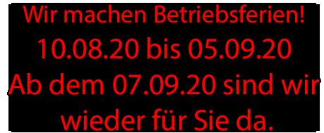 Betriebsferien 2020 vom 10.08.2020 - 05.09.2020